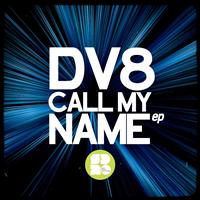 Dv8 - Call My Name EP