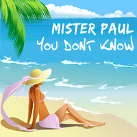Mister Paul - You Don't Know
