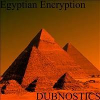 Dubnostics - Egyptian Encryption