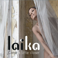 Laika - Come A Little Closer