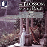 Carol Thompson - Celtic Carol Thompson: the Blossom and the Rain