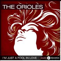 The Orioles - I'm Just a Fool in Love