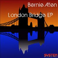 Bernie Allen - London Bridge EP