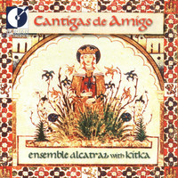Ensemble Alcatraz - Vocal Music (Cantigas De Amigo - 13Th Century Galician-Portuguese Songs and Dances of Love, Longing and Devotion)