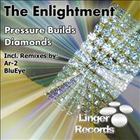 The Enlightment - Pressure Builds Diamonds - Single