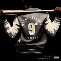 Missy Elliott - 9th Inning (With Timbaland [Explicit])