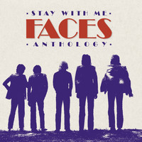 Faces - Stay With Me: The Faces Anthology