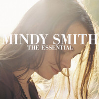 Mindy Smith - The Essential Mindy Smith