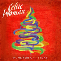 Celtic Woman - Home For Christmas