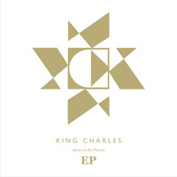 King Charles - Alone On The Throne