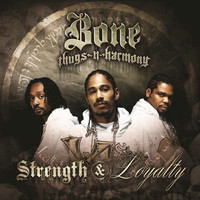 Bone Thugs-N-Harmony - Strength and Loyalty (Edited Version)