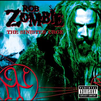 Rob Zombie - The Sinister Urge (Explicit)