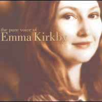 Emma Kirkby - The Pure Voice of Emma Kirkby