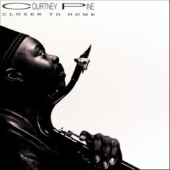 Courtney Pine - Closer To Home (Remixed)