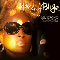 Mary J. Blige / Drake - Mr. Wrong