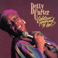 Betty Carter - Whatever Happened To Love?