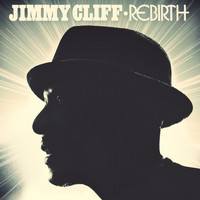 Jimmy Cliff - Rebirth