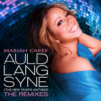 Mariah Carey - Auld Lang Syne (The New Year's Anthem) The Remixes
