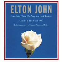Elton John - Candle In The Wind 1997 / Something About ...