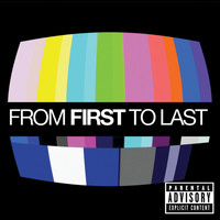 From First to Last - From First To Last (Explicit Version)