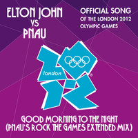 Elton John vs Pnau - Good Morning To The Night (Pnau's Rock The Games Extended Mix)