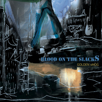 Golden Smog - Blood On The Slacks