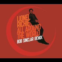 Lionel Richie - All Around The World (Bob Sinclar Remix)