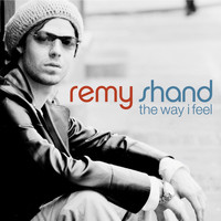 Remy Shand - The Way I Feel (International Version)