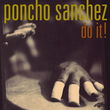 Poncho Sanchez - Do It!