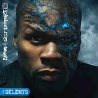 50 Cent - Before I Self-Destruct - The Selects
