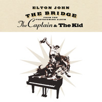 Elton John - The Bridge (E single)