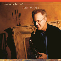 Tom Scott - The Very Best Of Tom Scott