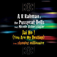 A.R. Rahman / The Pussycat Dolls / Nicole Scherzinger - Jai Ho! (You Are My Destiny)