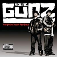 Young Gunz - Brothers From Another (Explicit Version)