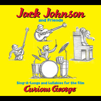 Jack Johnson and Friends - Sing-A-Longs & Lullabies For The Film Curious George