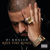 DJ Khaled - Kiss The Ring (Explicit)