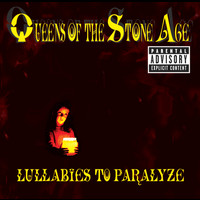 Queens Of The Stone Age - Lullabies To Paralyze (Explicit)