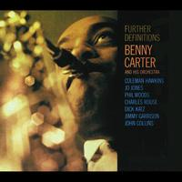 Benny Carter & His Orchestra - Further Definitions
