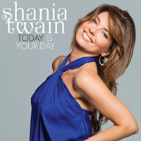Shania Twain - Today Is Your Day