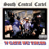 South Central Cartel - 'N Gatz We Truss (Explicit)