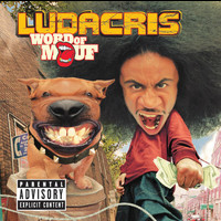Ludacris - Word Of Mouf (Explicit)