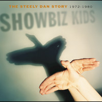 Steely Dan - Showbiz Kids: The Steely Dan Story 1972 - 1980 (Remastered)