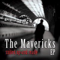 The Mavericks - Suited Up And Ready...EP
