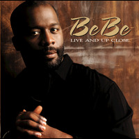 Bebe Winans - Live Up  & Close