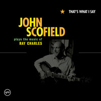 John Scofield - That's What I Say
