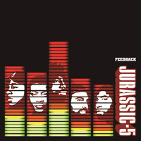 Jurassic 5 - Feedback (Edited Version)