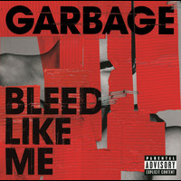 Garbage - Bleed Like Me (Explicit)