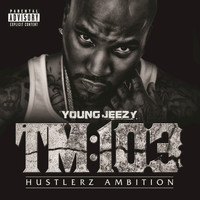 Young Jeezy - TM:103 Hustlerz Ambition (Explicit)