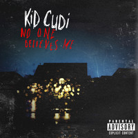 Kid Cudi - No One Believes Me (Explicit Version)