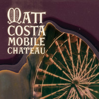 Matt Costa - Mobile Chateau